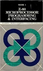 Z-80 Microprocessor: Programming & Interfacing Book 1.