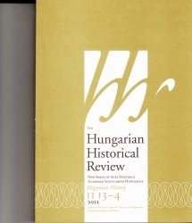 The Hungarian historical review : new series of Acta Historica Academiae Scientiarum Hungaricae.2012 I. 3-4. Migration History