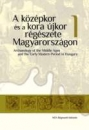 Első borító: A középkor és a koraújkor régészete Magyarországon I-II. Archaeology of the Middle Ages and the Early Moden Period in Hungary
